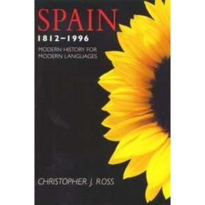Spain 1812-1996: Modern History for Modern Languages (Modern History for Modern Languages S.)