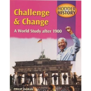 Challenge and Change: Mainstream Edition: A World Study After 1900 (Hodder History)