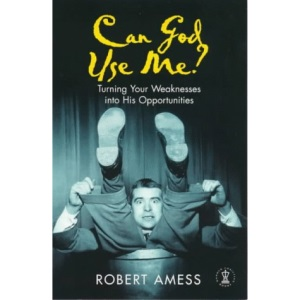 Can God Use Me?: Turning Your Weaknesses into His Opportunities