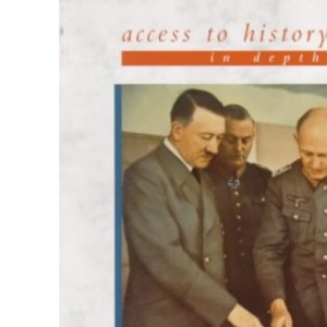 Hitler, Appeasement and the Road To War 1933-41 (Access to History - In Depth)