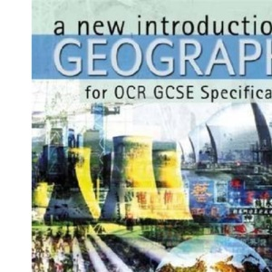 A New Introduction to Geography for OCR GCSE Specification A