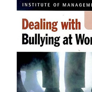 Dealing with Bullying at Work in a Week (Successful Business in a Week)
