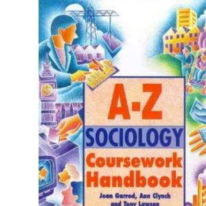 A-Z Sociology Coursework Handbook (A-Z Handbooks)