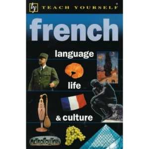 French Language, Life and Culture (Teach Yourself)