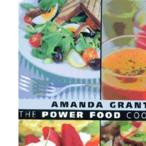 The Power Food Cookbook: Energise Your Life with Over 150 Simple Recipes