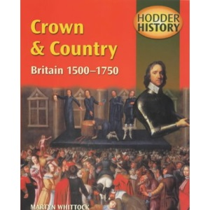 Crown and Country: Mainstream Edition: Britain, 1500-1750 (Hodder History)