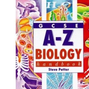 GCSE A-Z Biology Handbook (Complete A-Z Handbooks)