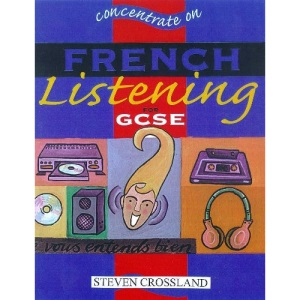 Concentrate on French Listening (Concentrate on MFL Skills at GCSE)
