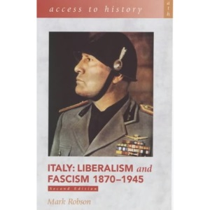 Italy: Liberalism and Fascism, 1870-1945 (Access to History)