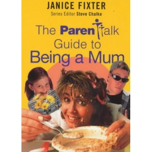 The Parentalk Guide to Being a Mum