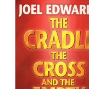 The Cradle, the Cross and the Empty Tomb: Sharing Your Faith with Confidence