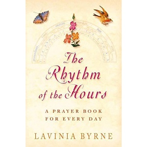 The Rhythm of the Hours: A Prayer Book for Every Day