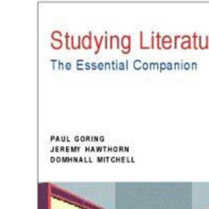 Studying Literature: The Essential Companion (Studying...Series)