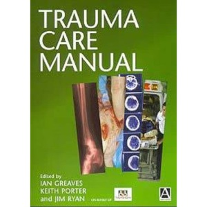 Trauma Care Manual (An Arnold Publication)