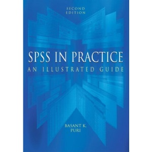 SPSS in Practice: An Illustrated Guide (Hodder Arnold Publication)