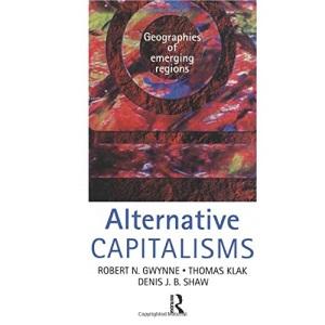 Alternative Capitalisms: Geographies of Emerging Regions (Hodder Arnold Publication)