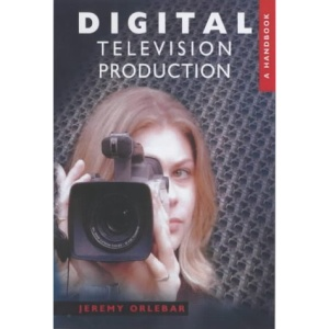 Digital Television Production: A Handbook