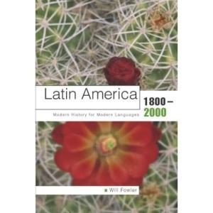 Latin America 1800-2000: Modern History for Modern Languages