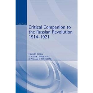 Critical Companion to the Russian Revolution, 1914-1921 (A Hodder Arnold Publication)