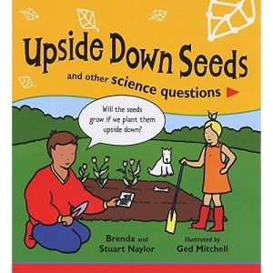 Upside Down Seeds and Other Science Questions