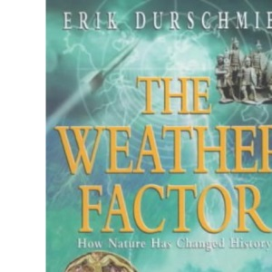 The Weather Factor: How Nature Has Changed History
