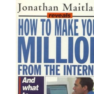 How To Make Your Million From The Internet