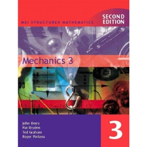 Mechanics: Bk. 3 (MEI Structured Mathematics)