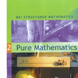 Pure Mathematics: Bk. 2 (MEI Structured Mathematics)