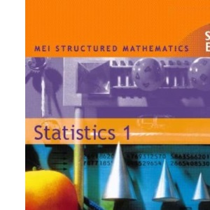 Statistics1 (MEI Structured Mathematics): Bk. 1