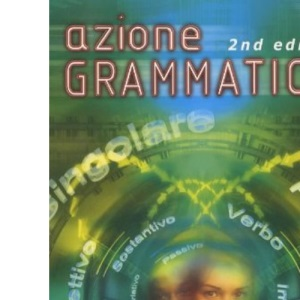 Azione Grammatica!, 2nd edn (Action Grammar A Level Series)