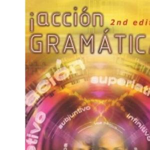 Accion Gramatica!: New Spanish Grammar (Action Grammar A-Level)