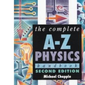 Complete A-Z Physics Handbook, 2nd edn