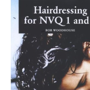 Hairdressing for NVQ: Levels 1 & 2
