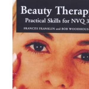 Beauty Therapy: Practical Skills for NVQ/SVQ, Level 3