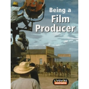 Being a Film Producer: Investigates (Livewire Investigates)