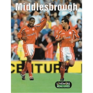 Middlesbrough: Real Lives (Livewire Real Lives)