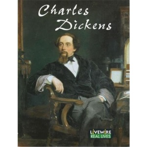 Charles Dickens: Real Lives (Livewire Real Lives)