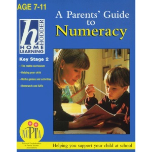 Home Learning Parent's Guide to Numeracy: Key Stage 2 (Hodder Home Learning: Age 7-11)