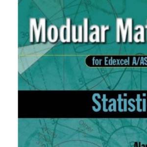 Statistics: v.1: Vol 1 (Modular Maths for Edexcel A/AS Level)