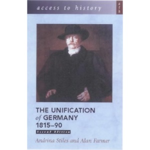 The Unification of Germany, 1815-90 (Access to History)