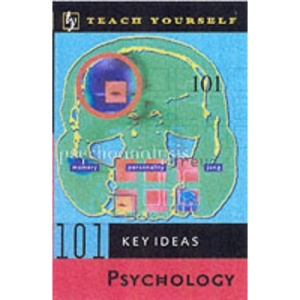 Psychology (Teach Yourself 101 Key Ideas)