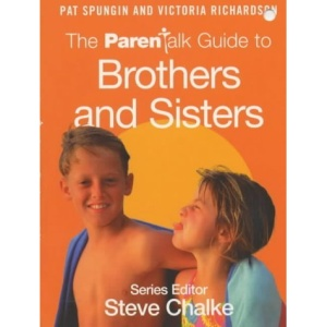 The Parentalk Guide to Brothers and Sisters (Parentalk Guides)