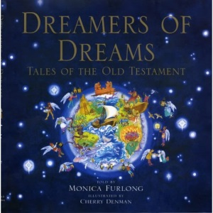 Dreamers of Dreams: Tales of the Old Testament