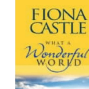 What a Wonderful World: An Anthology of Joy