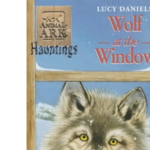 Animal Ark Hauntings 4: Wolf at the Window