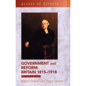 Government and Reform: Britain, 1815-1918 (Access to History)