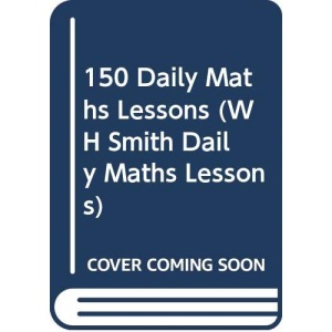 150 Daily Maths Lessons for Year 2 (WH Smith Daily Maths Lessons)