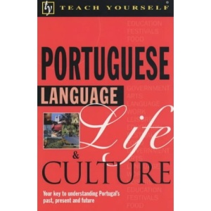 Portuguese Language Life and Culture (Teach Yourself Languages)