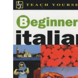 Beginner's Italian (Teach Yourself)