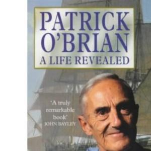 Patrick O'Brian: A Life Revealed
